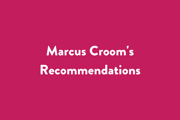 Marcus Croom's Recommendations