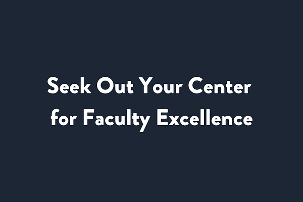 Seek Out Your Center for Faculty Excellence