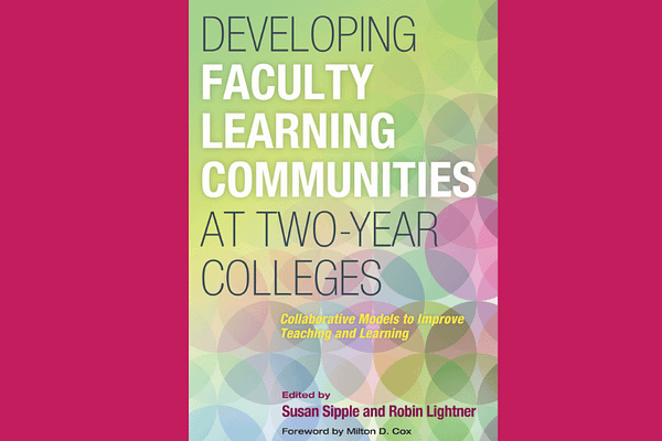 Developing Faculty Learning Communities at Two-Year Colleges