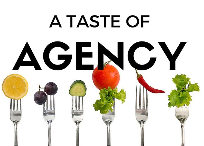 A taste of agency
