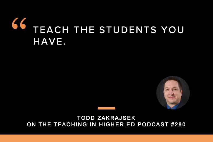 Teach the students you have.