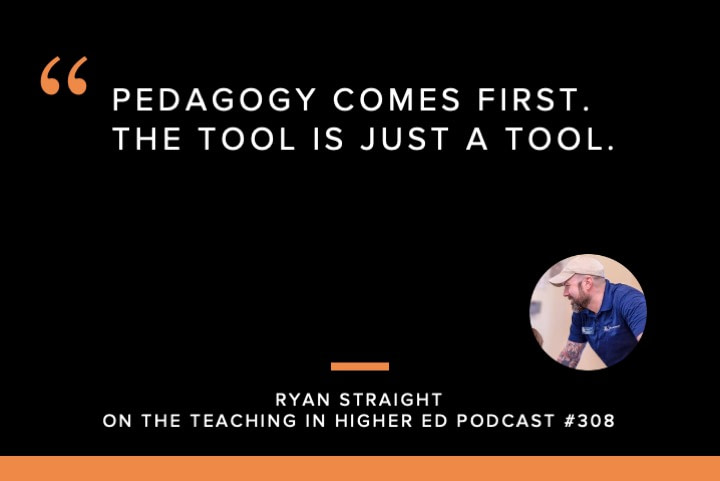 Pedagogy comes first. The tool is just a tool.