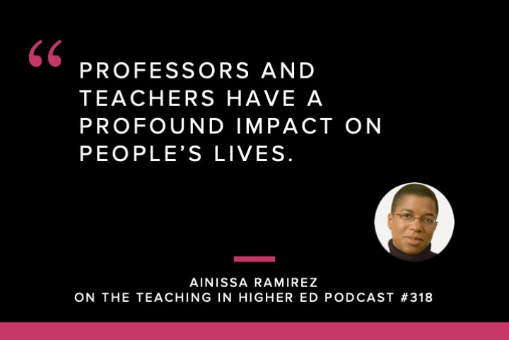 Professors and teachers have a profound impact on people's lives.