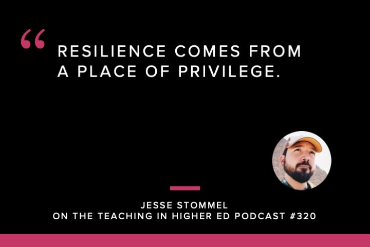 Resilience comes from a place of privilege.