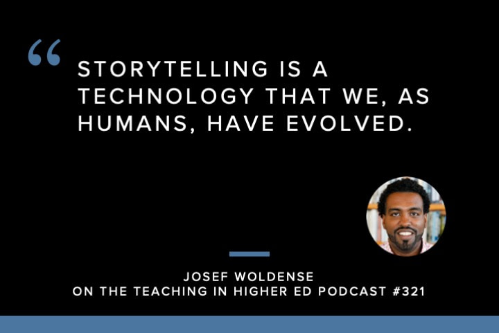 Storytelling is a technology that we, as humans, have evolved.