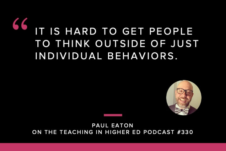 It is hard to get people to think outside of just individual behaviors.