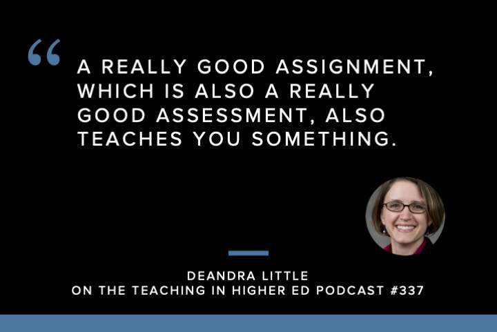 A really good assignment, which is also a really good assessment, also teaches you something.