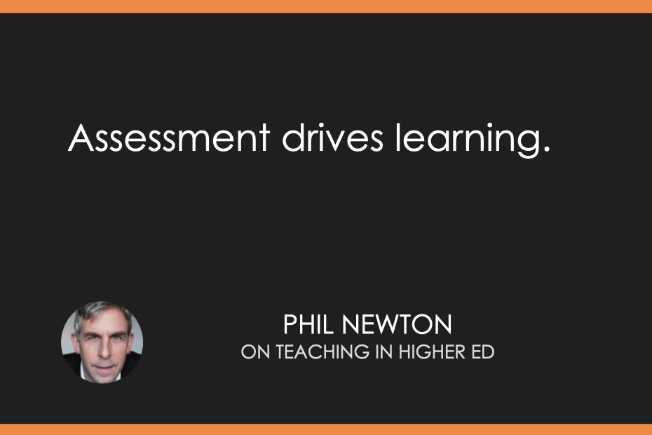 Assessment drives learning