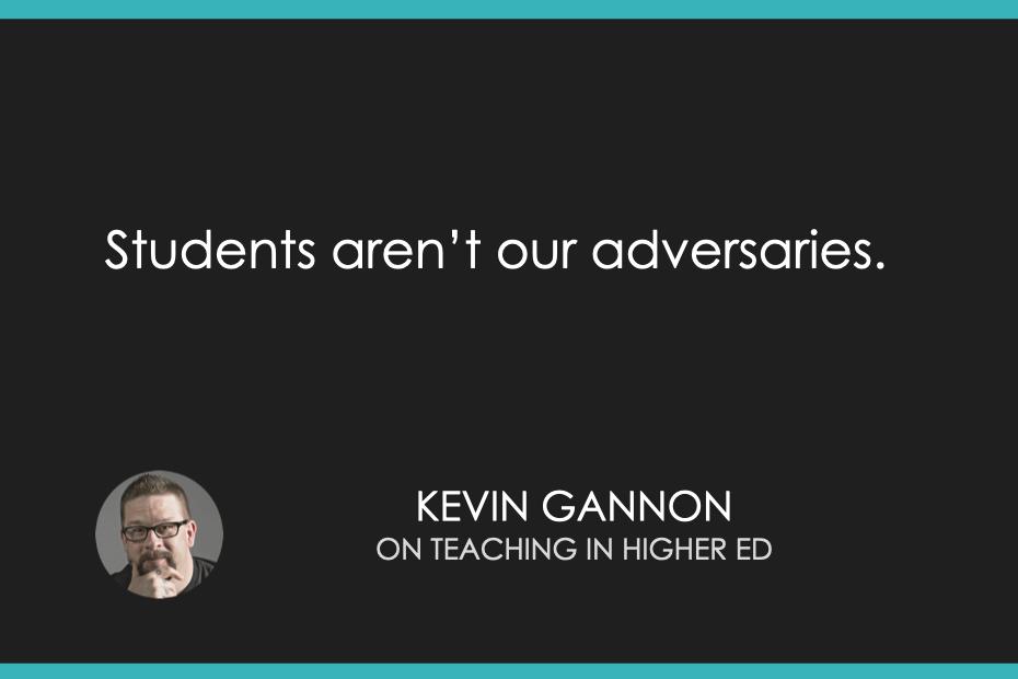 Students aren't ouradversaries.