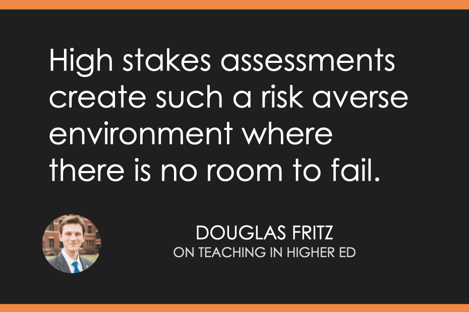 High stakes assessments create such a risk averse environment where there is no room to fail.