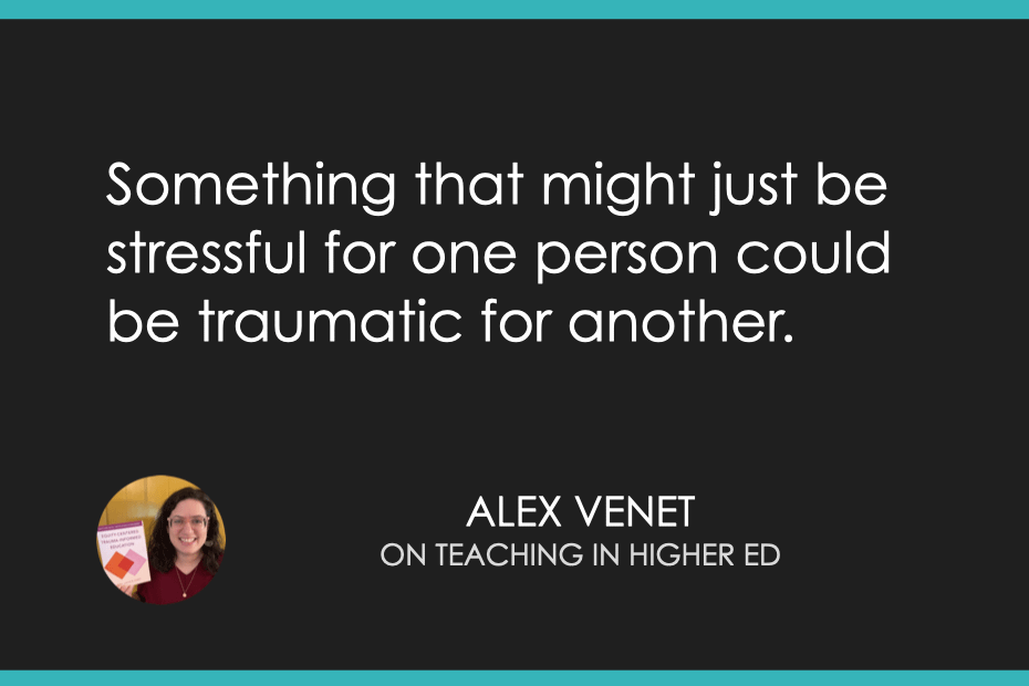 Something that might just be stressful for one person could be traumatic for another.