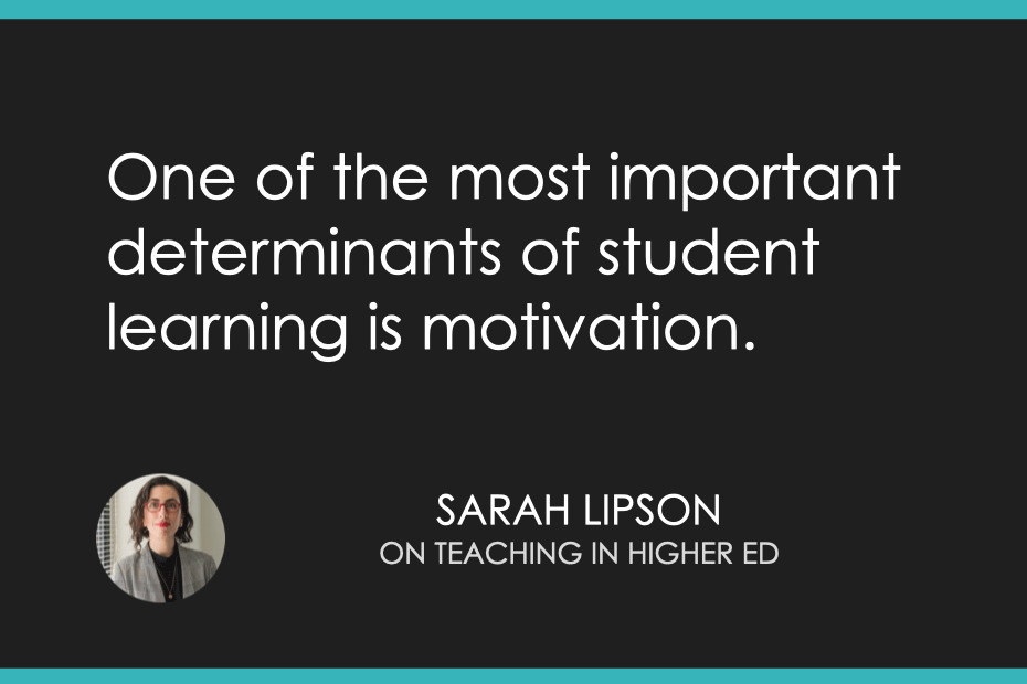 One of the most important determinants of student learning is motivation.