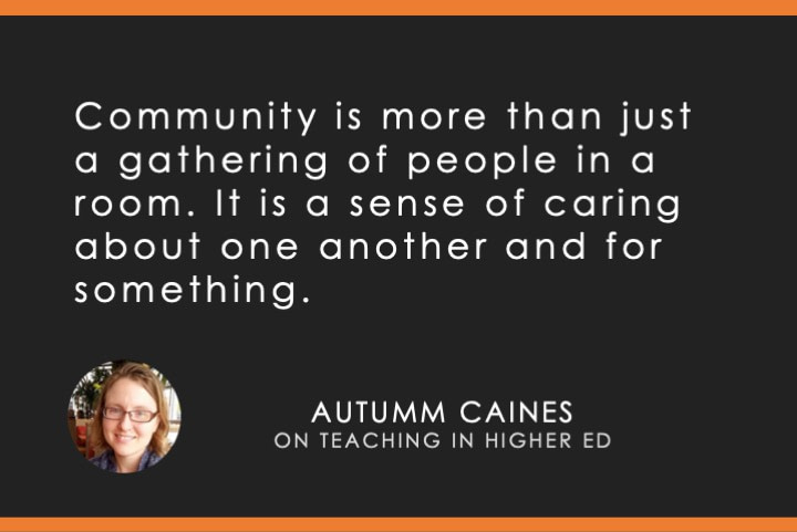 Community is more than just a gathering of people in a room. It is a sense of caring about one another and for something.