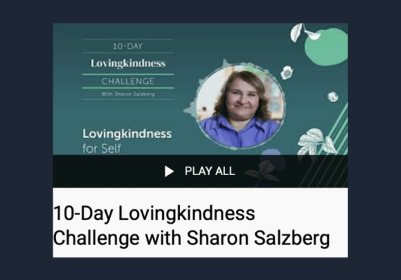 10-Day Lovingkindness Challenge with Sharon Salzberg
