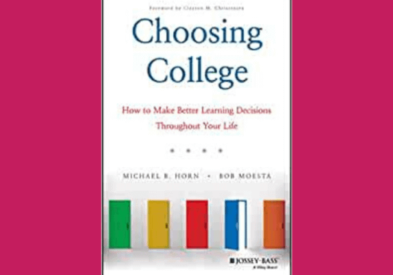 Choosing College, by Michael Horn and Bob Moestra
