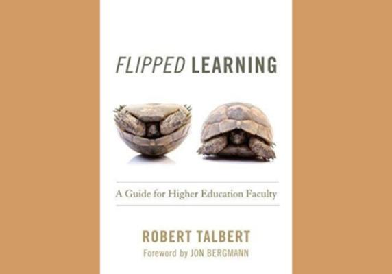 Flipped Learning, by Robert Talbert
