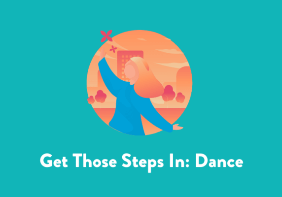 Get Those Steps In: Dance
