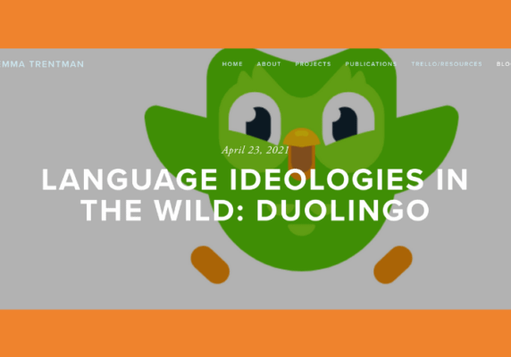Language Ideologies in the Wild: Duolingo, by Emma Trentman