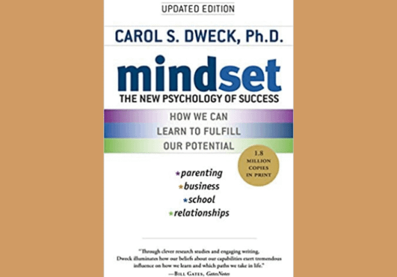 Mindset: The New Psychology of Success, by Carol S. Dweck