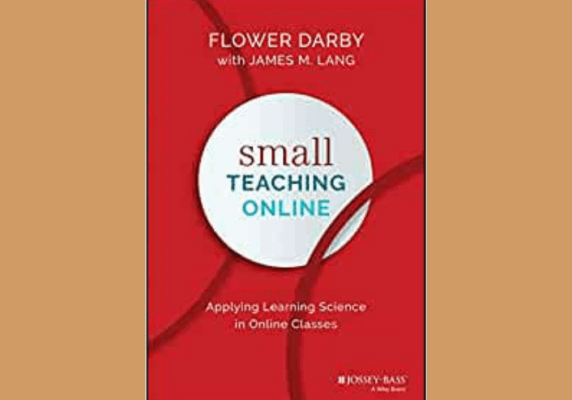Small Teaching Online, by Flower Darby and James Lang