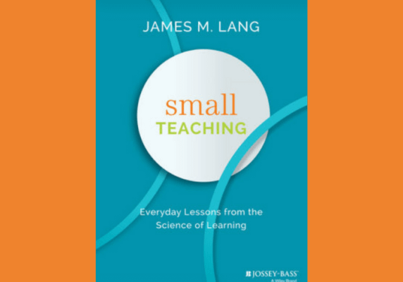 Small Teaching, by James Lang