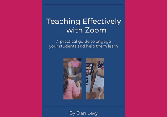 Teaching Effectively with Zoom, by Dan Levy