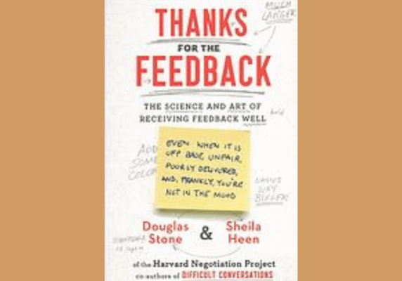 Thanks for the Feedback, Douglas Stone and Shelia Heen