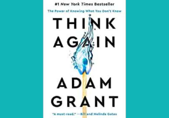 Think Again, Adam Grant