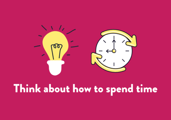 Think about how to spend time