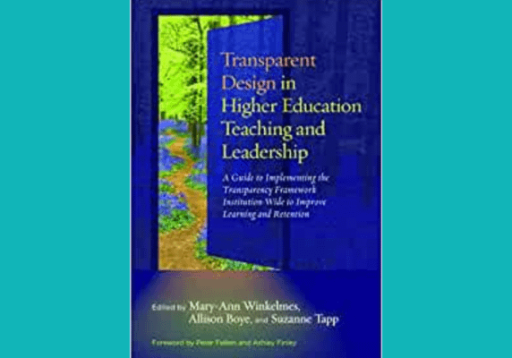 Transparent Design in Higher Education Leadership by Mary-Ann Winkelmes