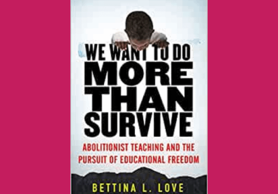 We Want to Do More Than Survive, Betina Love