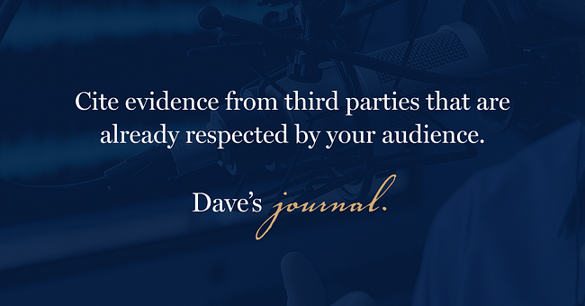 Cite evidence from third parties that are already respected by your audience.