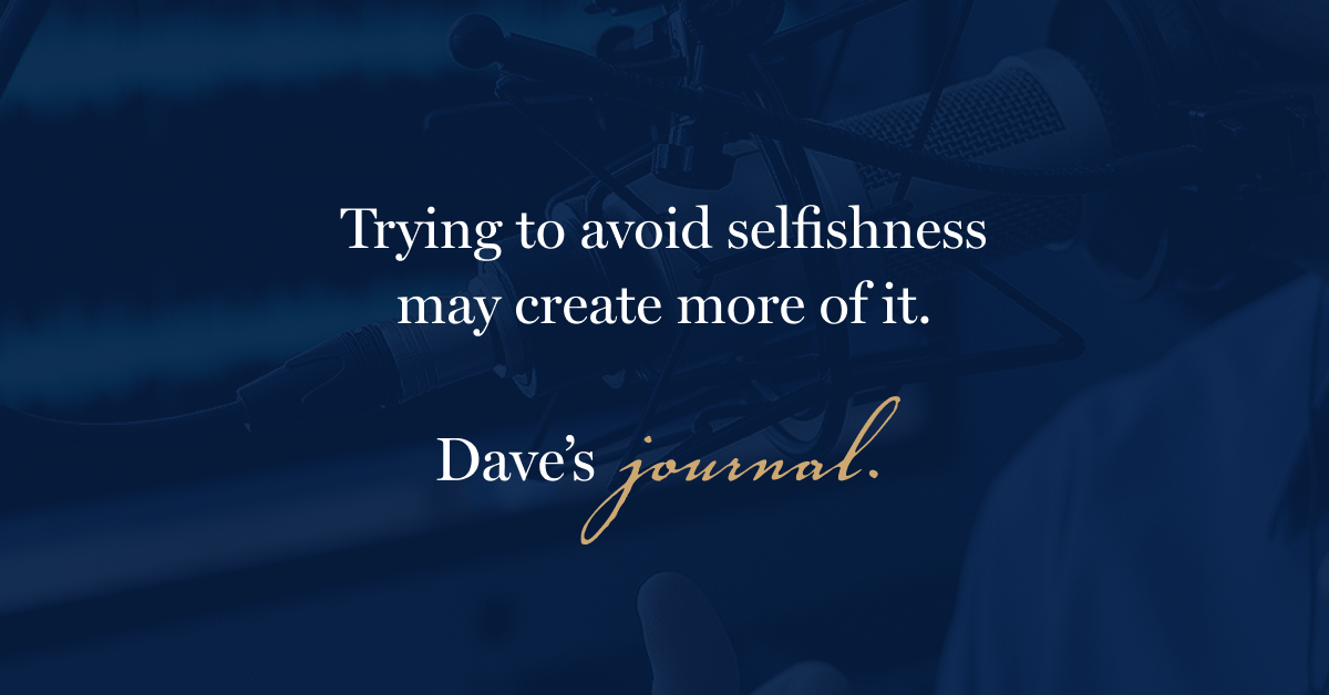 Trying to avoid selfishness may create more of it.