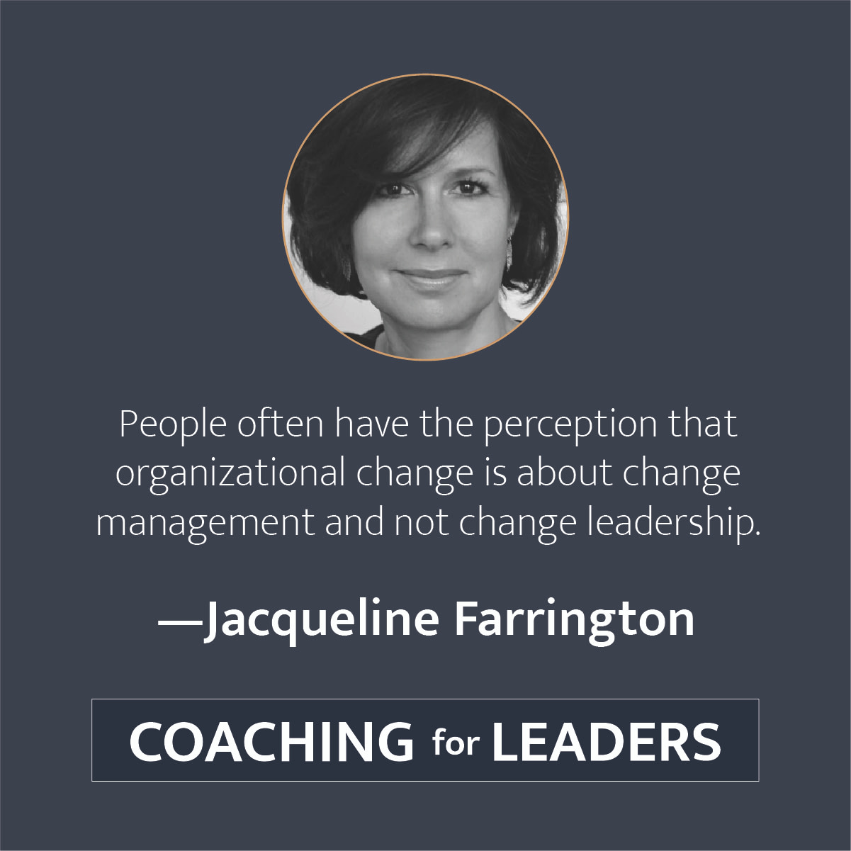People often have the perception that organizational change is about change management and not change leadership.