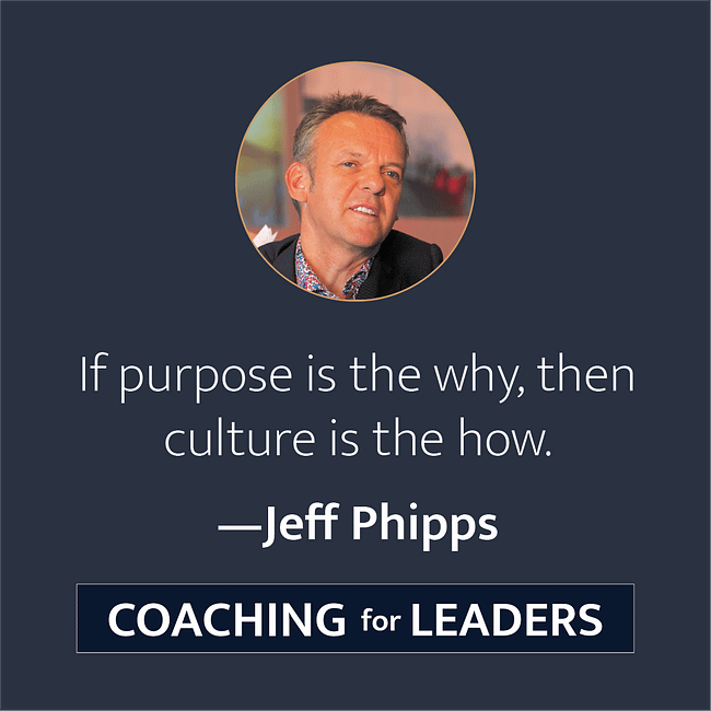 If purpose is the why, then culture is the how.