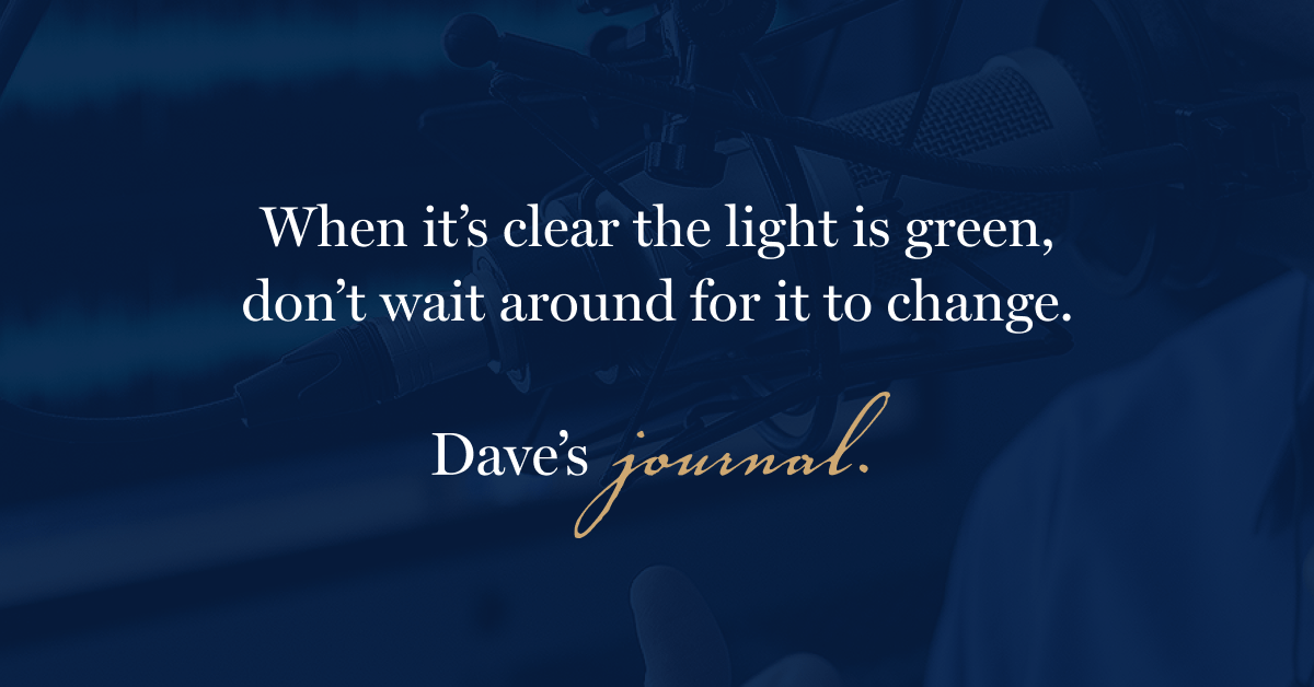 When it's clear the light is green, don't wait around for it to change.