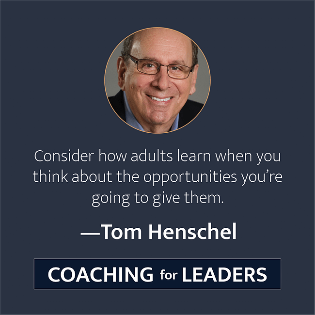 Consider how adults learn when you think abut the opportunities you're going to give them.