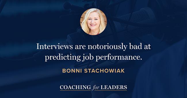 Interviews are notoriously bad at predicting job performance.
