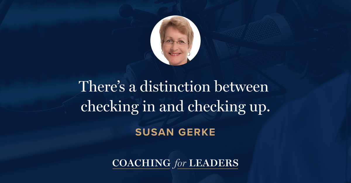 There's a distinction between checking in and checking up.