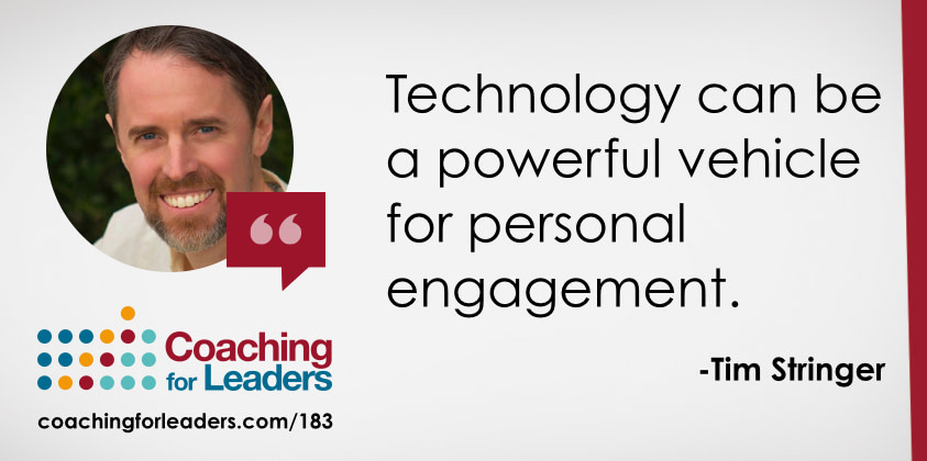 Technology can be a powerful vehicle for personal engagement.