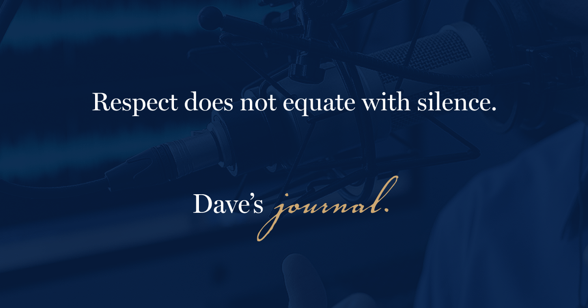 Respect does not equate with silence.