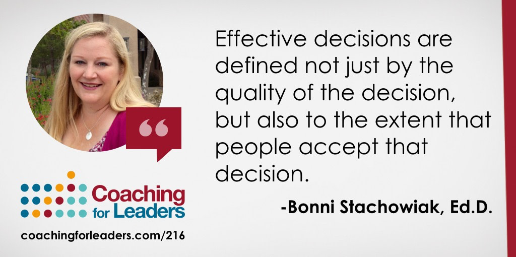 Effective decisions are defined not just by the quality of the decision, but also to the extent that people accept that decision.