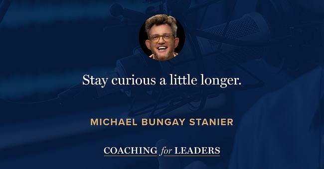 Stay curious a little longer.