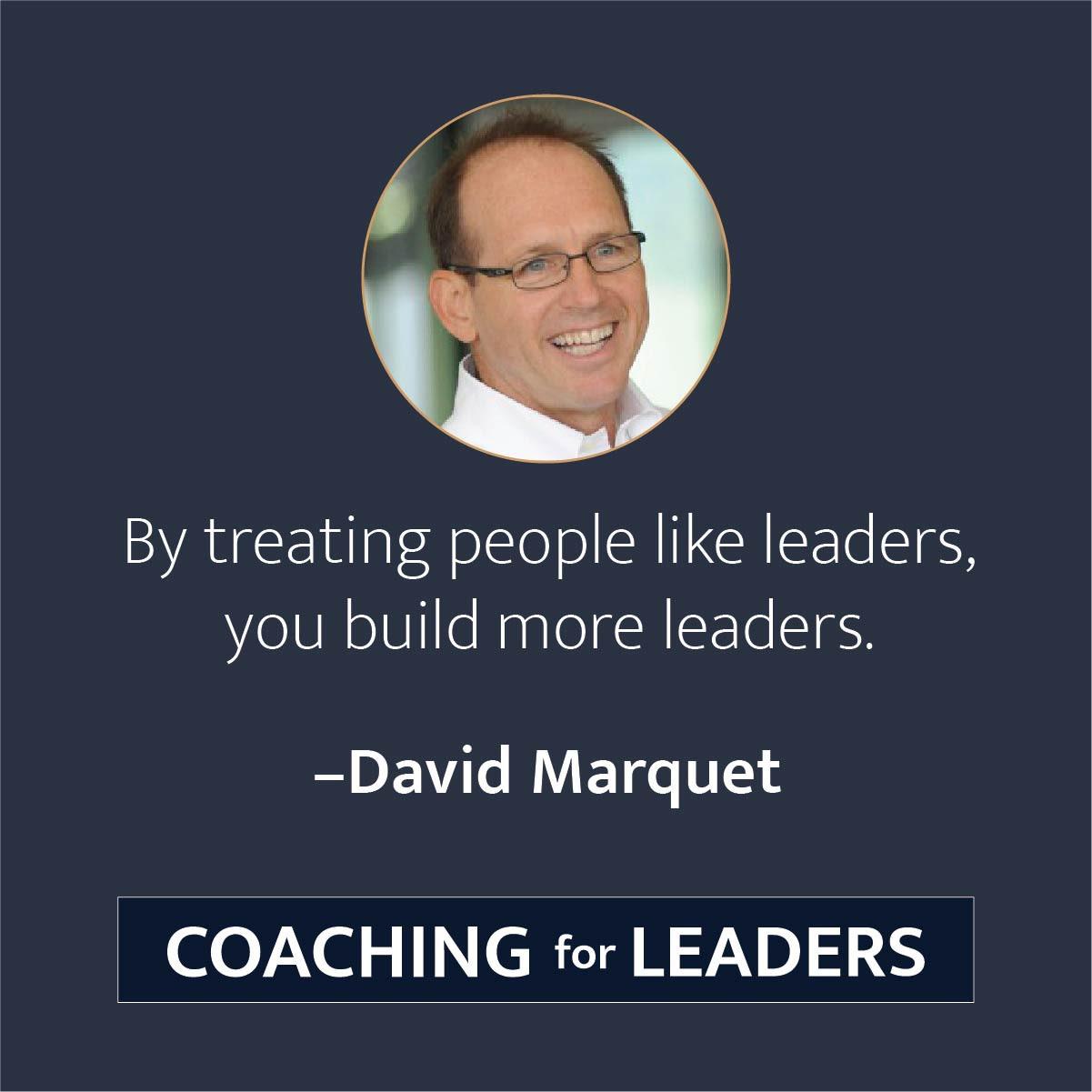 By treating people like leaders, you build more leaders.