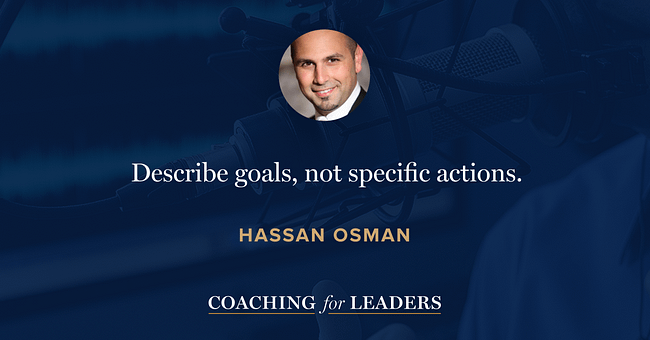 Describe goals, not specific actions.