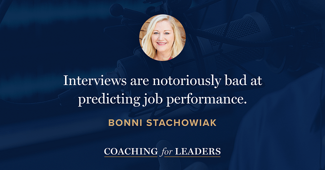 Interviews are notoriously bad at predicting job performance.