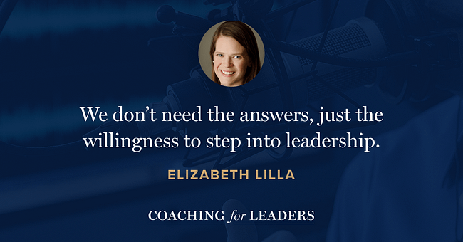 We don't need the answers, just the willingness to step into leadership.