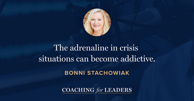The adrenaline in crisis situations can become addictive.