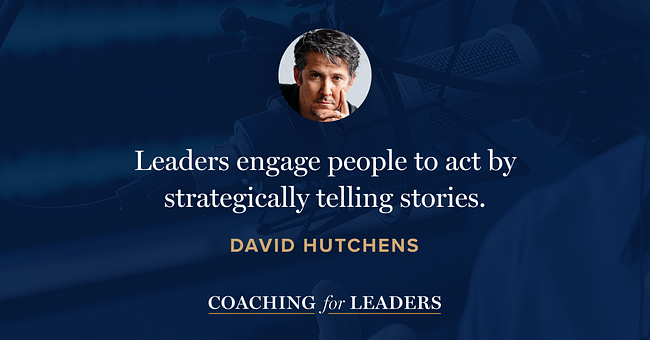 Leaders engage people to act by strategically telling stories.
