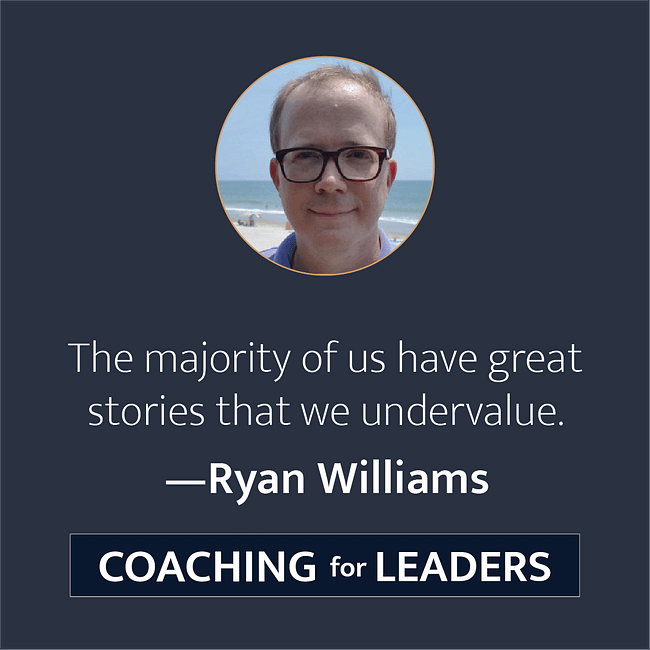 They majority of us have great stories that we undervalue.